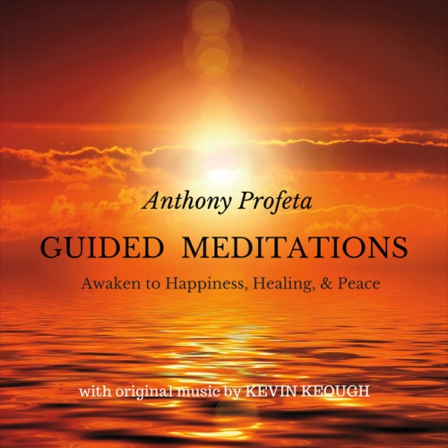 Guided Meditations: Awaken to Happiness, Healing and Peace