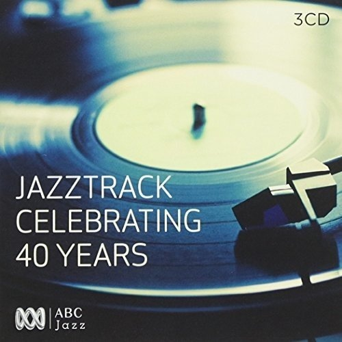 Jazztrack: Celebrating 40 Years