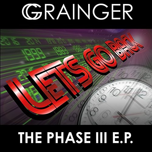 Grainger Phase III: Lets Go Back