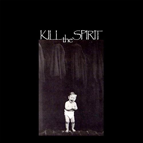 Kill the Spirit