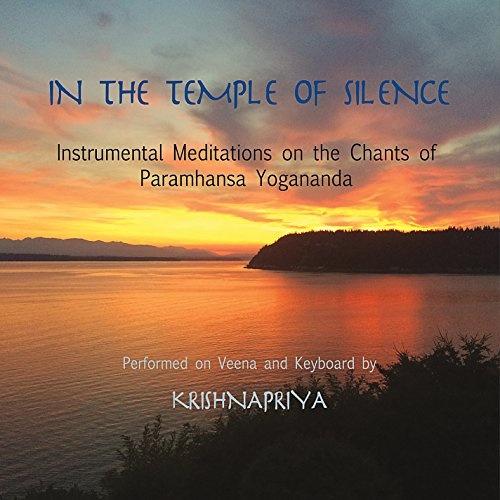 In the Temple of Silence: Instrumental Meditations on the Chants Ofparamhansa Yogananda