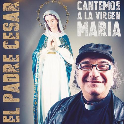 Cantemos a la Virgen Maria