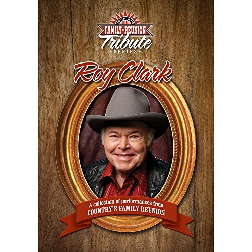 Country's Family Reunion: Tribute to Roy Clark