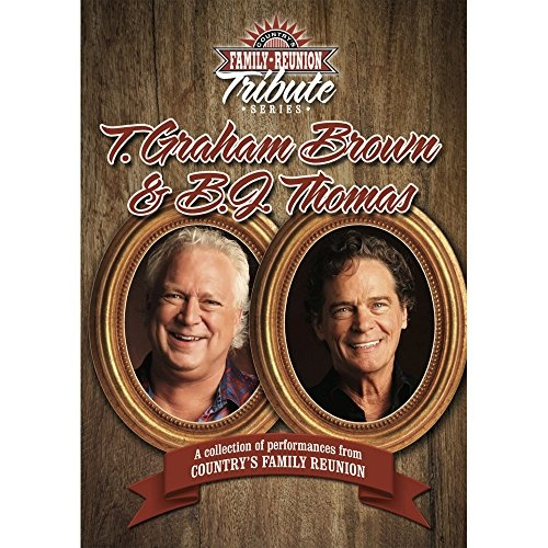 Country's Family Reunion: Tribute to T. Graham Brown & B.J. Thomas