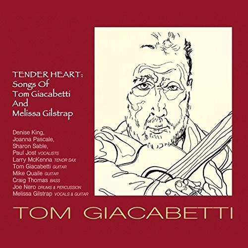 Tender Heart: Songs of Tom Giacabetti and Melissa Gilstrap