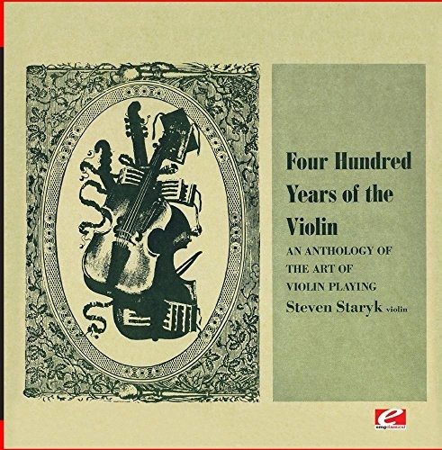 Four Hundred Years of the Violin: An Anthology of the Art of Violin Playing, Vol. 3