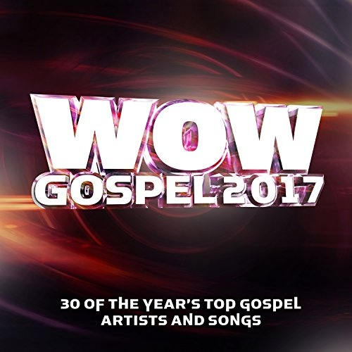 WOW Gospel 2017 - Various Artists | Songs, Reviews, Credits