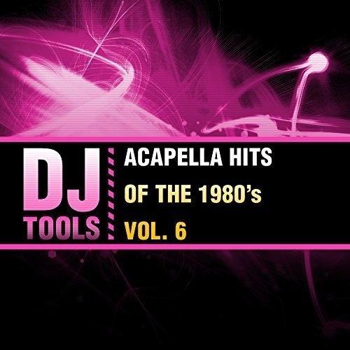 Acapella Hits of the 1980's, Vol. 6