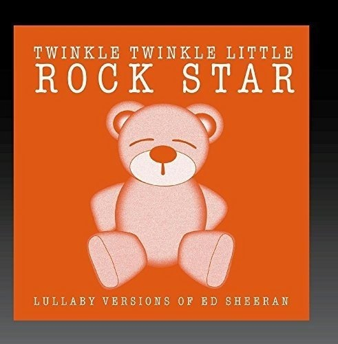 Lullaby Versions of Ed Sheeran