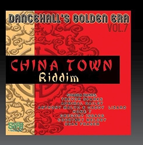 Dancehall's Golden Era, Vol. 7-China Town Riddim