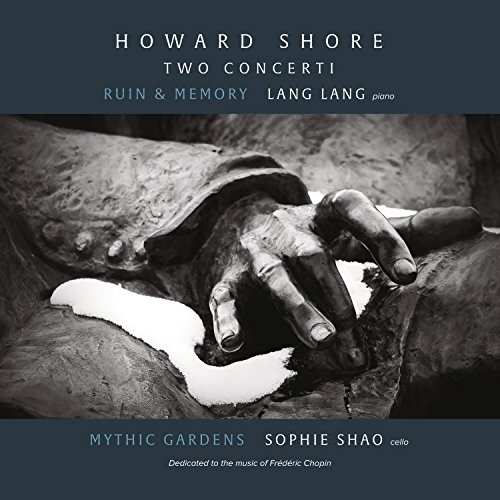 Howard Shore: Two Concerti - Ruin & Memory, Mythic Gardens