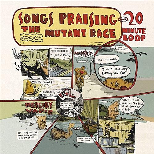Songs Praising the Mutant Race