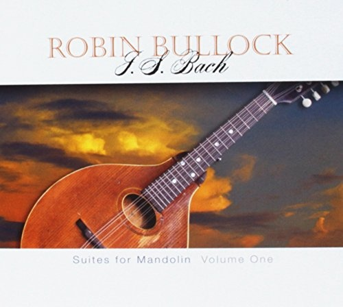 J.S. Bach: Suites for Mandolin, Volume One