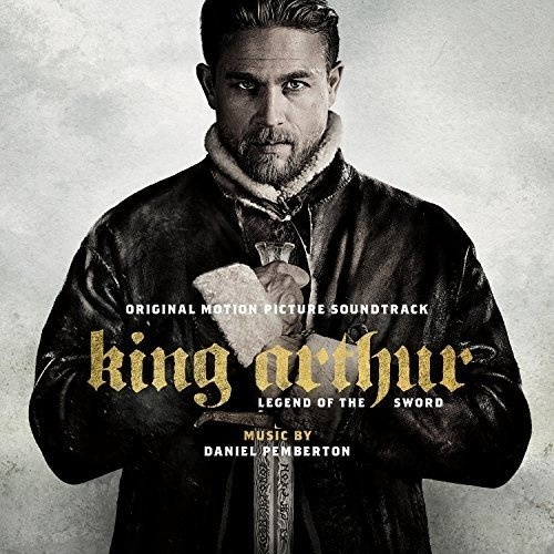 King Arthur: Legend of the Sword [Original Motion Picture Soundtrack]
