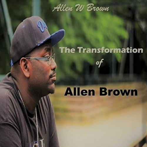 The Transformation of Allen Brown