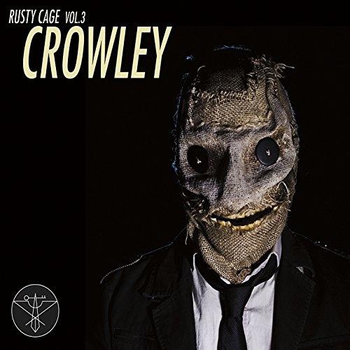 Rusty Cage, Vol. 3: Crowley