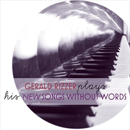 Gerald Rizzer plays his New Songs Without Words