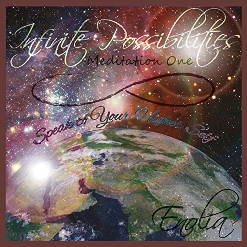 Infinite Possibilities, Meditation One: Speak to Your Higher Self