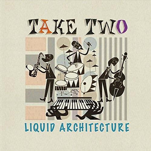 Take Two: Liquid Architecture