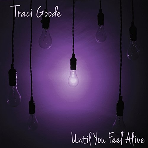 Until You Feel Alive