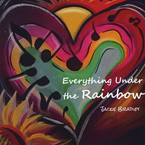 Everything Under the Rainbow: The Songs of Jackie Bradley