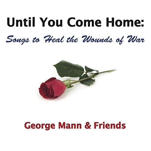 Until You Come Home: Songs to Heal the Wounds of War