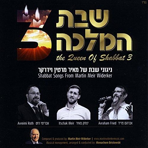 The Queen of Shabbat 3: Shabbat Songs From Martin Meir Widerker