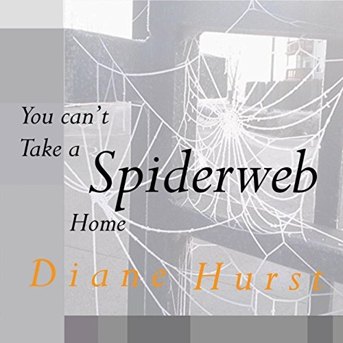 You Can't Take a Spiderweb Home