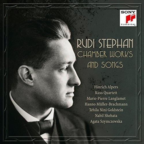 Rudi Stephan: Chamber Works & Songs