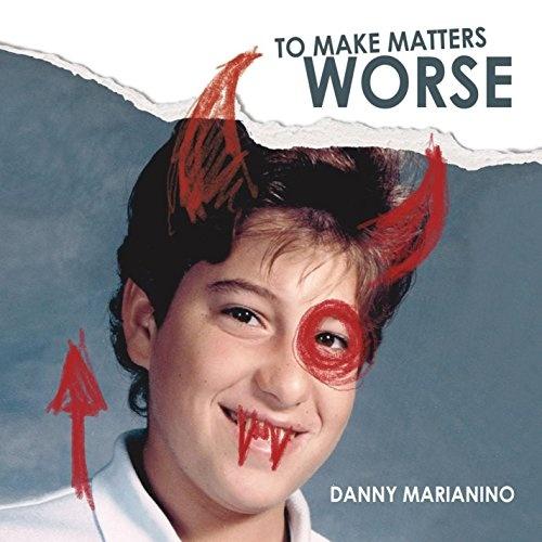 To Make Matters Worse