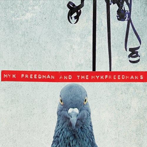 Myk Freedman and the Mykfreedmans