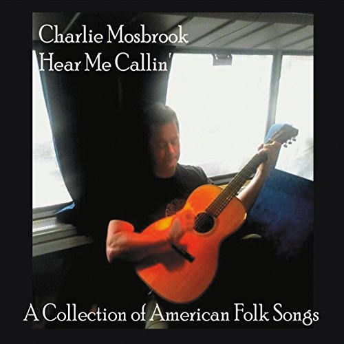 Hear Me Callin: A Collection of American Folk Songs