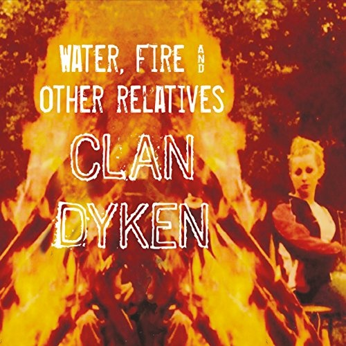 Water, Fire and Other Relatives