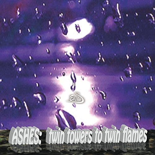 Ashes: Twin Towers to Twin Flames