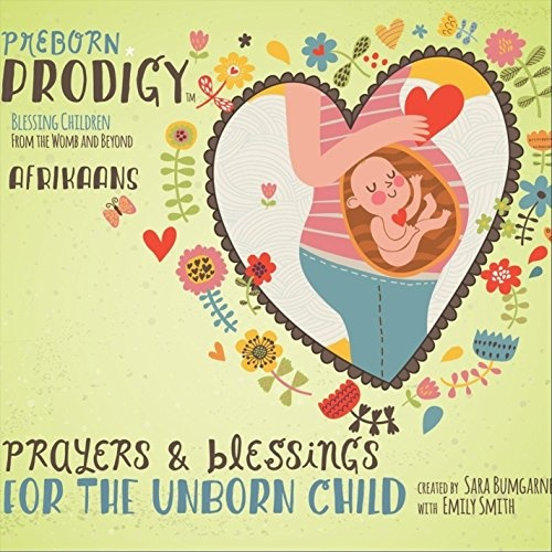 Prayers and Blessings for the Unborn Child Afrikaans