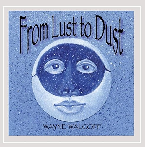 From Lust to Dust