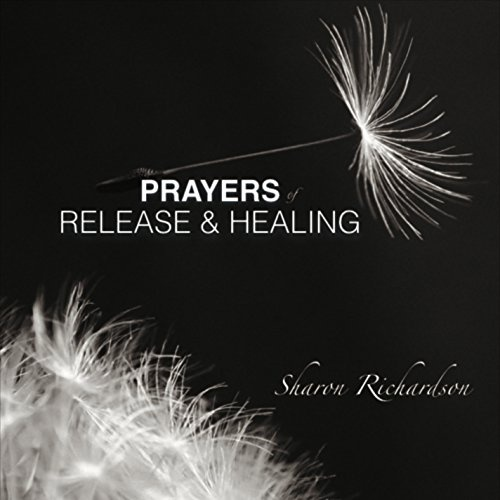 Prayers of Release and Healing