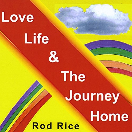 Love, Life and the Journey Home