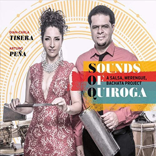 Sounds of Quiroga: A Salsa, Merengue, Bachata Project