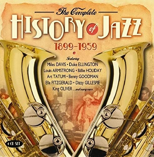 The Complete History of Jazz: 1899-1959