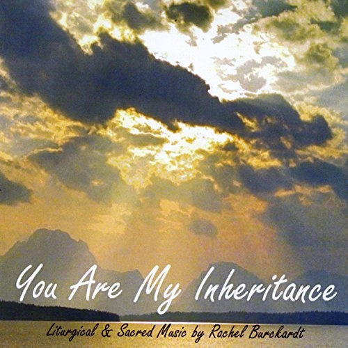 You Are My Inheritance