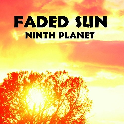 Faded Sun/Ninth Planet