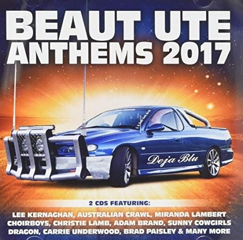 Beaut Ute Anthems 2017