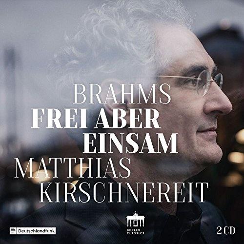 Brahms: Frei aber Einsam