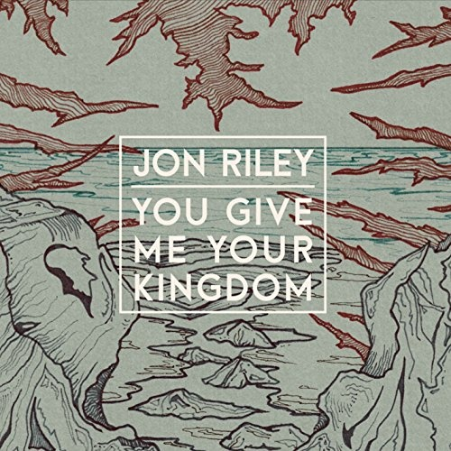 You Give Me Your Kingdom