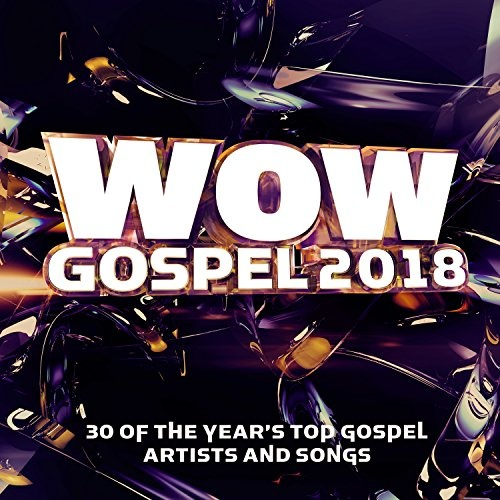 Wow Gospel 2018 - Various Artists | Songs, Reviews, Credits