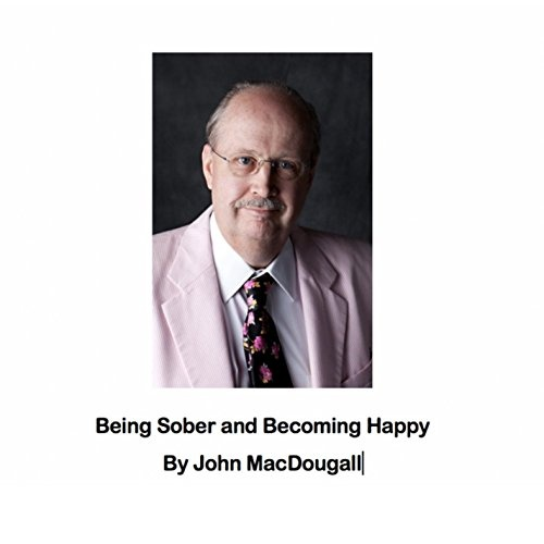 Being Sober and Becoming Happy [Live]
