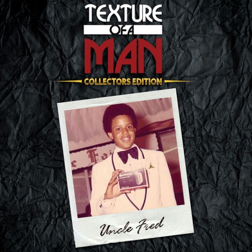 Uncle Fred: Texture of a Man