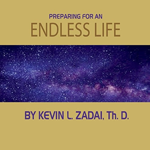 Preparing for an Endless Life