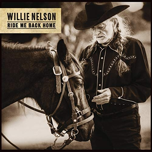 Ride Me Back Home - Willie Nelson | Songs, Reviews, Credits